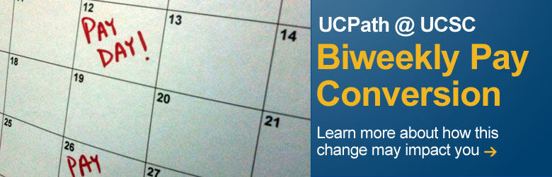 Learn More about UCSC's conversion to Biweekly Pay